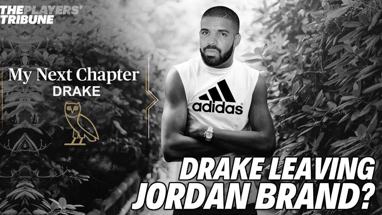 DRAKE LEAVING JORDAN BRAND FOR ADIDAS - DRAKE LEAVING JORDAN BRAND FOR ADIDAS?