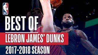 LeBron James Best Slams Jams From The 2017 18 Season - LeBron James' Best Slams & Jams From The 2017-18 Season