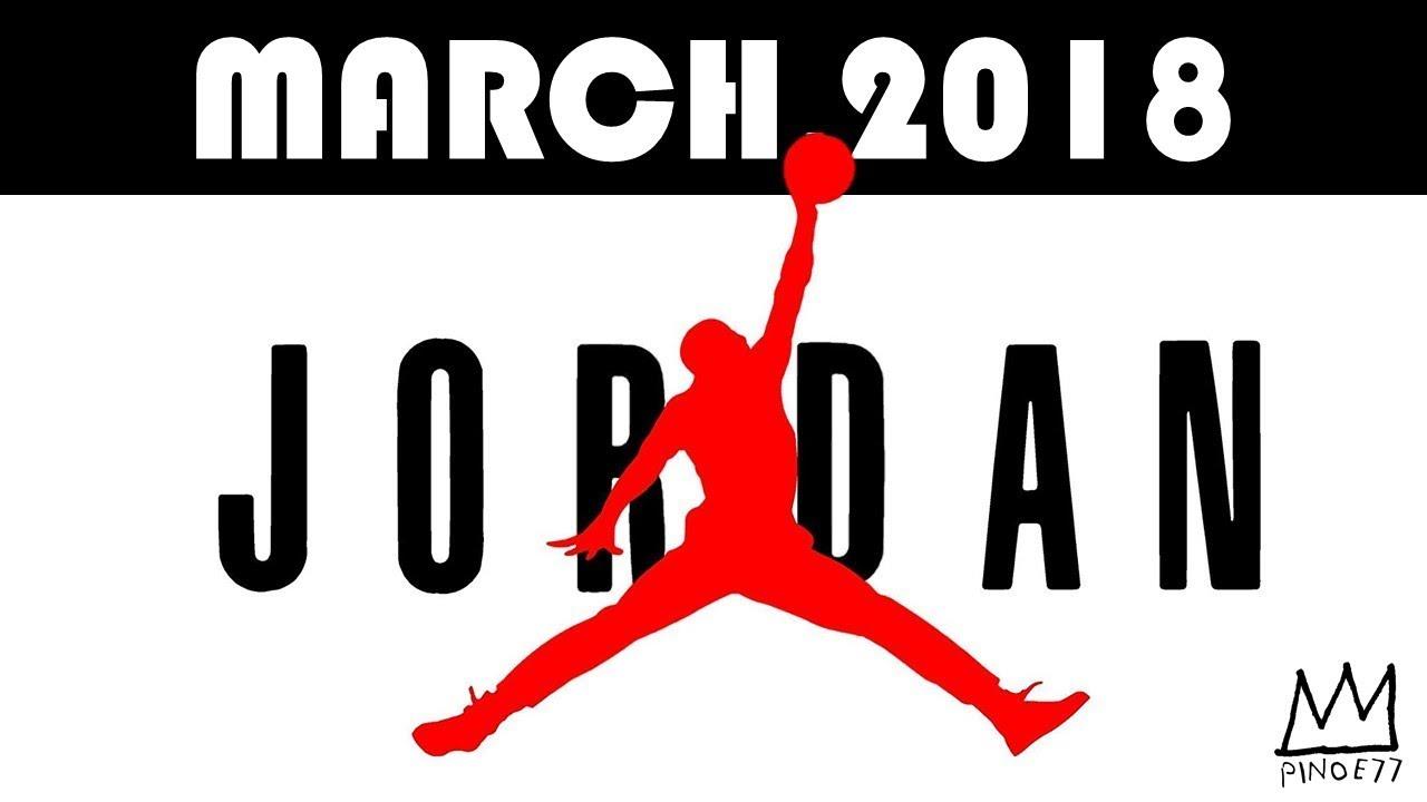 MARCH 2018 JORDAN BRAND RELEASES - MARCH 2018 JORDAN BRAND RELEASES