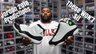 JORDAN BRAND 2018 PREDICTION THESE JORDANS WILL 100 SELL OUT WILL NOT SIT - JORDAN BRAND 2018 PREDICTION! THESE JORDANS WILL 100% SELL OUT! WILL NOT SIT