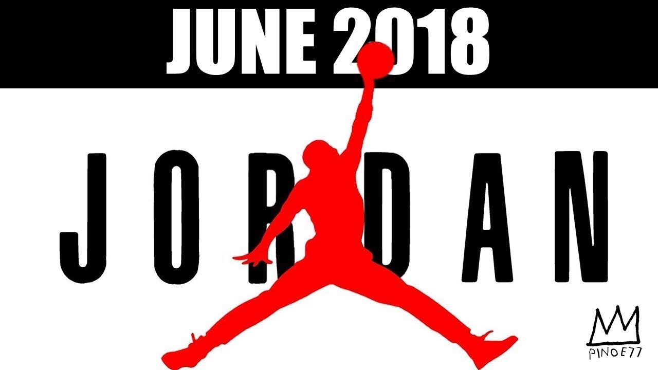 JUNE 2018 JORDAN BRAND RELEASES - JUNE 2018 JORDAN BRAND RELEASES