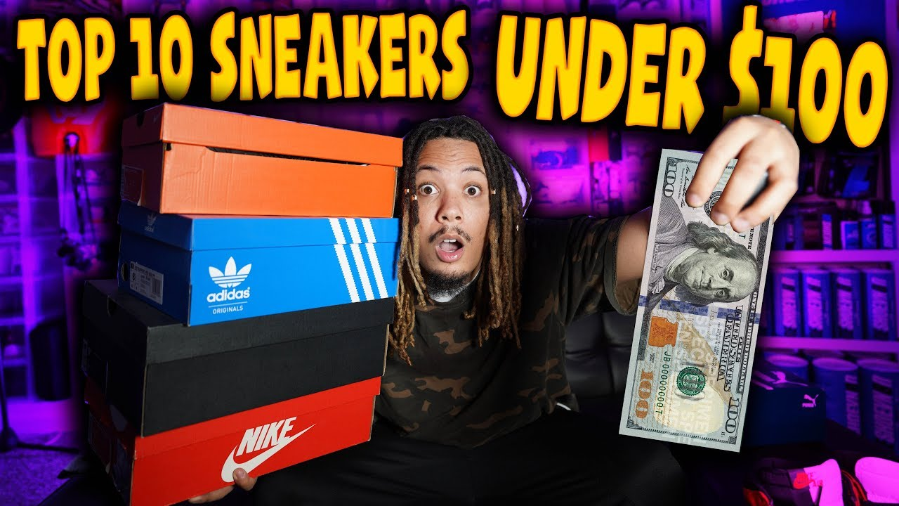 TOP 10 SNEAKERS FOR SPRING SUMMER UNDER 100  - TOP 10 SNEAKERS FOR SPRING & SUMMER UNDER $100 !!!