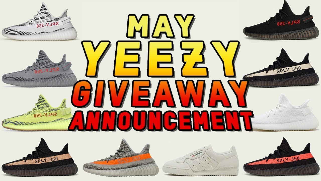 Free Yeezy Giveaway May Announcement - Free Yeezy Giveaway - May Announcement