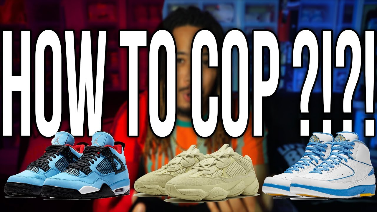 HOW TO COP THE JORDAN 4 CACTUS JACK YEEZY 500 SUPER MOON YELLOW AND JORDAN 2 MELO - HOW TO COP THE JORDAN 4 CACTUS JACK | YEEZY 500 SUPER MOON YELLOW AND JORDAN 2 MELO