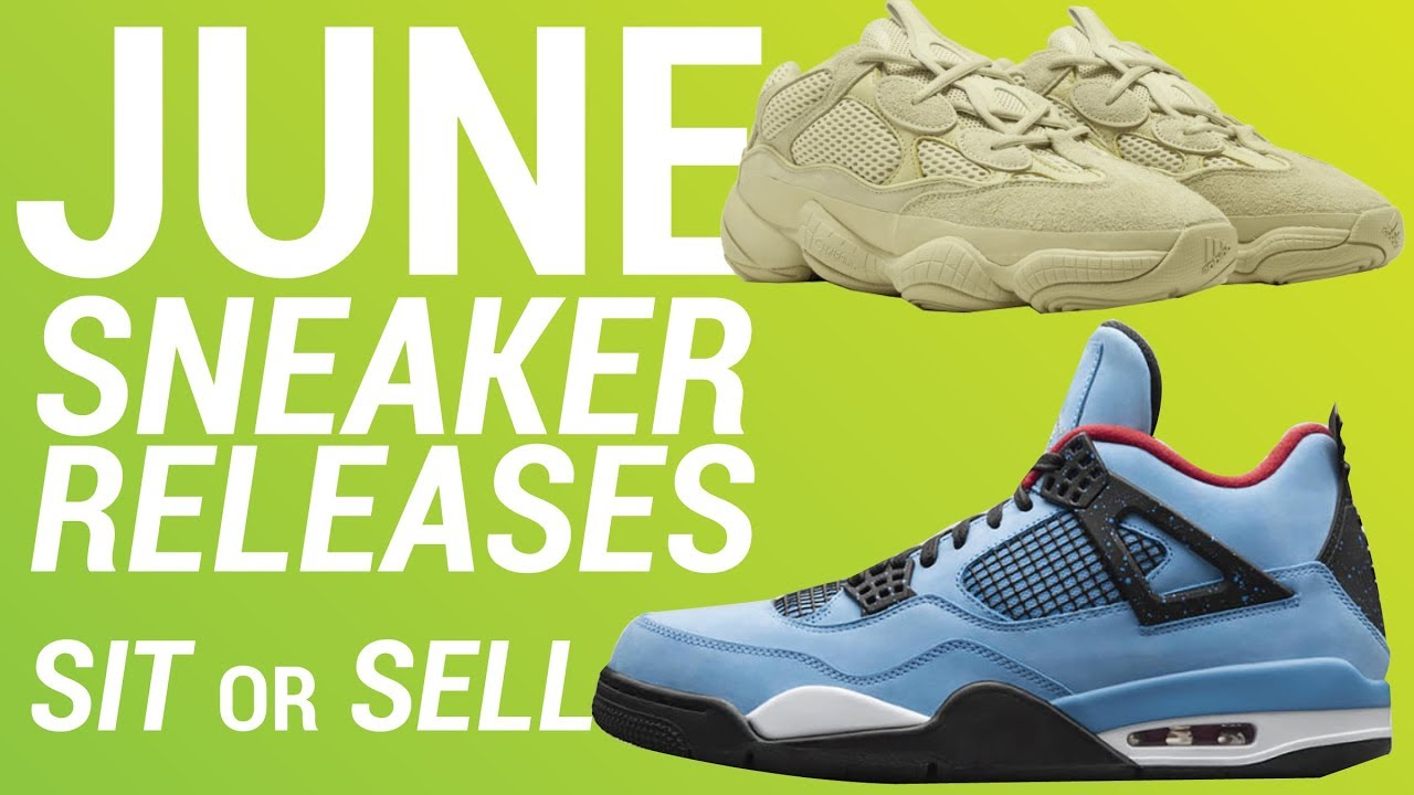 JUNE SNEAKER RELEASES SIT OR SELL PART 1 - JUNE SNEAKER RELEASES: SIT OR SELL (PART 1)
