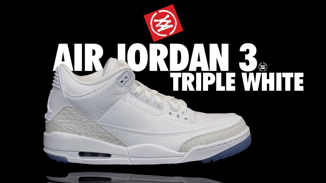 AIR JORDAN 3 TRIPLE WHITE REVIEW - AIR JORDAN 3 'TRIPLE WHITE' REVIEW